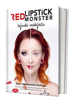 Red Lipstick Monster. Tajniki makijażu  Autor: Grzelakowska-Kostoglu Ewa