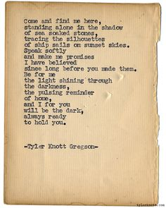 Typewriter Series #1186 by Tyler Knott Gregson*This was a custom poem written for the lovely @hemera7 for her wedding in Cabo San Lucas, Mexico.  Right in the shadow of ancient rocks reaching out of the sea like giant's fingers.  Thanks for letting us be a part of it!**Chasers of the Light, is available through Amazon, Barnes and Noble, IndieBound , Books-A-Million , Paper Source or Anthropologie *