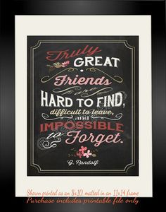 Great friends are hard to find, difficult to leave, and impossible to forget - Quote Saying INSTANT DOWNLOAD Printable Friend Gift Wall Art