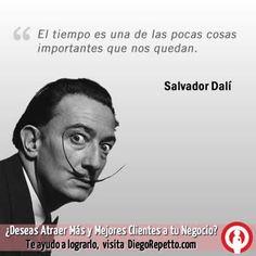 El tiempo es una de las pocas cosas importantes que nos quedan. Salvador Dali