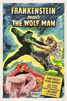 FRANKENSTEIN MEETS THE WOLFMAN (1943)--Not my favorite, but it's a good poster...