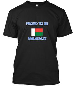 Proud To Be Malagasy Black T-Shirt Front - This is the perfect gift for someone who loves Malagasy. Thank you for visiting my page (Related terms: I Heart Madagascar,Madagascar,Malagasy,Madagascar Travel,I Love My Country,Madagascar Flag, Madagasc #Malagasy, #Malagasyshirts...)