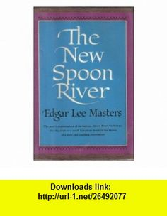 New Spoon River (9781568491202) Edgar Lee Masters , ISBN-10: 1568491204  , ISBN-13: 978-1568491202 ,  , tutorials , pdf , ebook , torrent , downloads , rapidshare , filesonic , hotfile , megaupload , fileserve