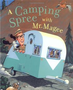 The Picture Book Teacher's Edition: A Camping Spree with Mr. Magee by Chris Van Dusen