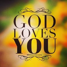 He gave His one and only Son that we may have life everlasting.  He loves us unconditionally and eternally!!!  No other love like it.  God IS love.  Thank You Father God.
