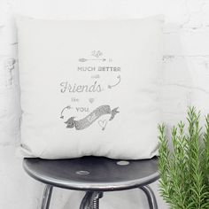 best friend quote gift custom cushion; Hand printed custom cushions, unique and personal christmas gifts  #christmasgifts #gifts #giftideas #giftsforwomen #giftsforhim #giftsforher #giftsformum #giftsfordad #giftsforgrandma #bestfriend #bestfriendgift