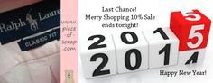 Final hours of 2014, final hours of the Merry Shopping 10% Sale at piece-of-scrap: #RalphLauren #coach #nike #ebay