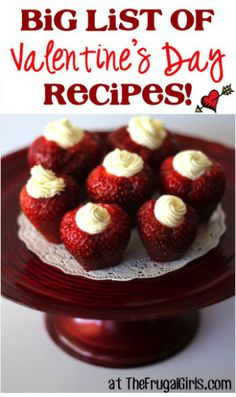 Tons of Valentine's Day Ideas here! Cream Cheese filled strawberries! Yummy!
