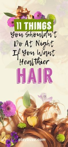 Great hair starts with taking care of it at night!