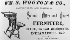 William S. Wooton was born in Ohio in 1835, and perfected his skills in furniture design at George A. Grant and Company of Richmond, Indiana. He established the Wooton Desk Company in 1870, opening an office for his staff of four at 115 East Washington Street in Indianapolis.