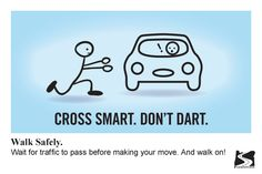Cross smart. Don't dart. Walk safely. Wait for traffic to pass before making your move. And walk on!, by the Oregon Department of Transportation, Transportation Safety Division