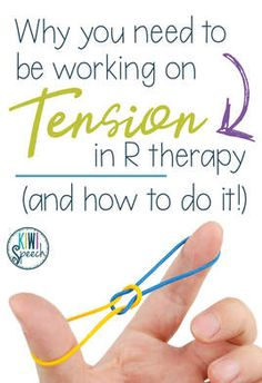 Why You Need to be Working on Tension in R Therapy (and How to Do It!)