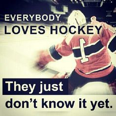 Everyone has that one hockey player, too, they just don't know it yet.