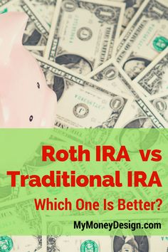What is the Difference Between a Roth IRA vs. Traditional IRA? Which one is better, and how can it help me achieve financial freedom? Here is our comprehensive guide to choosing between both plans.  MyMoneyDesign.com