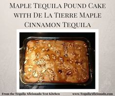 De La Tierre Maple #Tequila Pound Cake Recipe