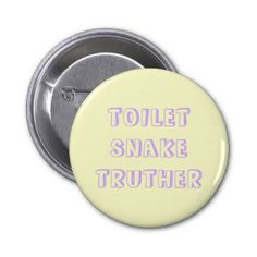 toilet snake truther 2 inch round button