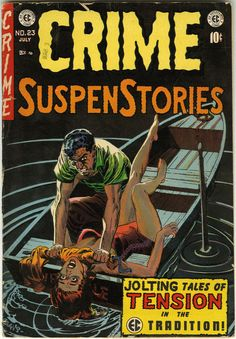 """""""A positively brutal George Evans cover to CRIME SUSPENSTORIES from the justly-lauded EC line of comics. Everything just works about this one—the intensity, the color palate, the diagonal of the rowboat and the girl's leg. The man's. Vintage Book Covers, Vintage Comic Books, Vintage Comics, Comic Book Covers, Comic Books Art, Comic Art, Book Art, Crime Comics, Sci Fi Comics"""