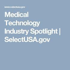 Medical Technology Industry Spotlight | SelectUSA.gov