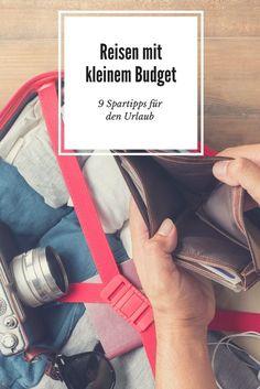 Auf Reisen verzichten, weil das Budget klein ist? Auf keinen Fall!