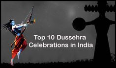 Top 10 Dussehra Celebrations in India