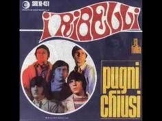 I Ribelli - Pugni Chiusi - YouTube
