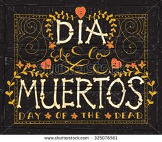 Day of the dead vector illustration set. Hand sketched lettering 'Dia de los Muertos' (Day of the Dead) for postcard or celebration design. Flowers and herbs with hand drawn typography poster. Day Of Death, Dead Images, Day Of The Dead Party, Halloween Signs, Halloween 2018, Halloween Ideas, Illustration, Hand Sketch, Inspirational Wall Art