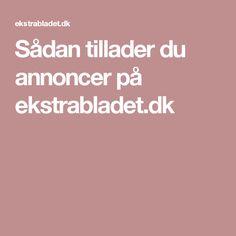 Sådan tillader du annoncer på ekstrabladet.dk