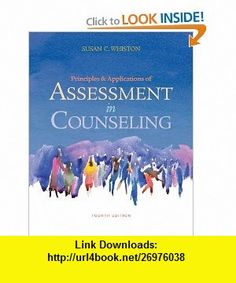 Principles and Applications of Assessment in Counseling (Psy 660 Clinical Assessment and Decision Making) (9780840028556) Susan C. Whiston , ISBN-10: 0840028555  , ISBN-13: 978-0840028556 ,  , tutorials , pdf , ebook , torrent , downloads , rapidshare , filesonic , hotfile , megaupload , fileserve Counseling Psychology, Counselling, Decision Making, Ebook Pdf, Assessment, Clinic, Tutorials, Books, Livros