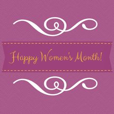 Happy Woman's Month