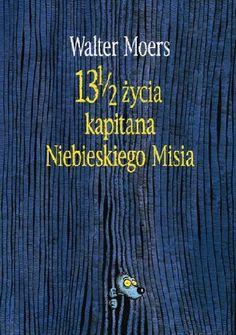 13 1/2 życia kapitana Niebieskiego Misia: Walter Moers