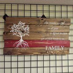 Like branches on a tree, we all grow in different directions.. Yet our roots remain as one.. FAMILY What an amazing sign to have in your home or