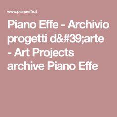 Piano Effe - Archivio progetti d'arte - Art Projects archive Piano Effe