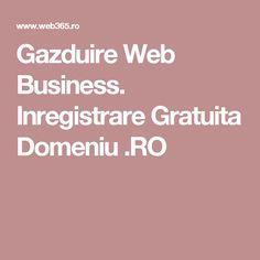 Gazduire Web Business. Inregistrare Gratuita Domeniu .RO