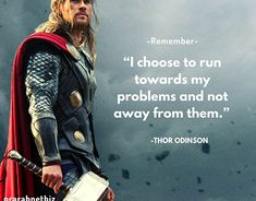 """I choose to run towards my problems and not away from them."" #thor #thorragnarok #thorloveandthunder #thoredit #marvel #dc #dccomics #marvelcomics #marvelquotes #marveluniverse #STEVEROGERS #tonystark #ironman #ironmansuit #illustration #prarabnetbiz #dcvsmarvel #superman #hulk #steverogers #hollywood #motivationalquotes #art #postoftheday #followforfollow #marvelstudios #marvelcinematicuniverse #marvelouz_world #marvellegends #hulksmash"