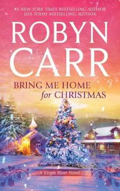 Bring me Home for Christmas- Robyn Carr
