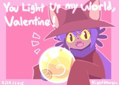 You light up my world!