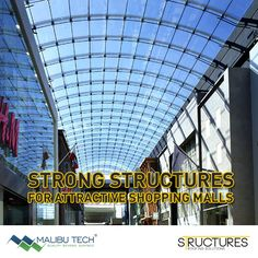 Supporting the infrastructure of huge shopping malls, structures by Malibu Tech ensures the attractiveness of roofs and the safety of the visitors. With the right expertise put at right work, Malibu Tech has engrossed  the skills to build strong structures for the best of shopping malls!