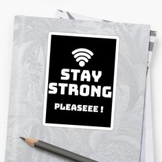Stay strong, get yourself a funny custom desing from RIVEofficial redbubble shop. Stay Strong, Transparent Stickers, Custom Design, Trends, Tags, Funny, Accessories, Shopping, Style