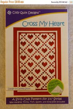 """LABOR DAY SALE - Pattern, Cross My Heart, by Cozy Quilt Designs, for 2 1/2"""" Strips, Pieced Hearts, Use a Jelly Roll, Strip Tube Ruler, Five"""