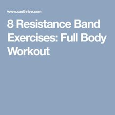 8 Resistance Band Exercises: Full Body Workout
