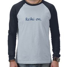 """""""Reiki on"""" T Shirts"""