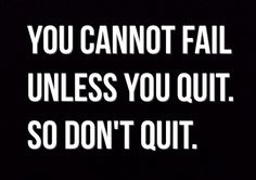 Dont quit @Jennifer Wells-Ford  This sounds like something that you would tell me. Cuz you are awesome like that.