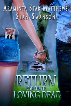Horror Highschool – Return of the Loving Dead Araminta Star Matthews & Stan Swanson Amber thinks she has the best life. I Screwed Up, Beautiful Book Covers, Love Never Dies, My Books, Reading Books, First Love, About Me Blog, Hilarious, Stars