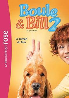 Boule et Bill 2 - Le roman du film de Mediatoon https://www.amazon.fr/dp/2017020958/ref=cm_sw_r_pi_dp_x_LvNXyb5CZB934