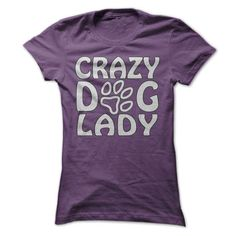 Awesome Tee Crazy Dog Lady - High Quality Prints Shirt; Tee