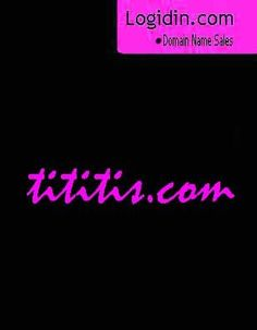 Tititis.com - Tititis.com Domain Name is now available for sale in the global Market