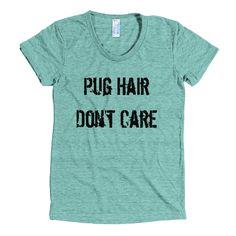 #Pug Hair Don't Care - American Apparel Tri-Blend Short Sleeve Women's Track T $29.00