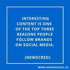 """Interesting content"" is one of the top three reasons people follow brands on social media. (NewsCred). How share-worthy is your content? #contentmarketing #socialmedia #marketing"