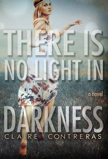 There is No Light in Darkness by Claire Contreras, one of the best books you will EVER read! Mature New Adult/Adult contemporary romance. Drama filled excellence!