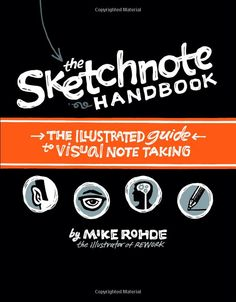 The Sketchnote Handbook: The Illustrated Guide to Visual Notetaking: Amazon.de: Mike Rohde: Englische Bücher